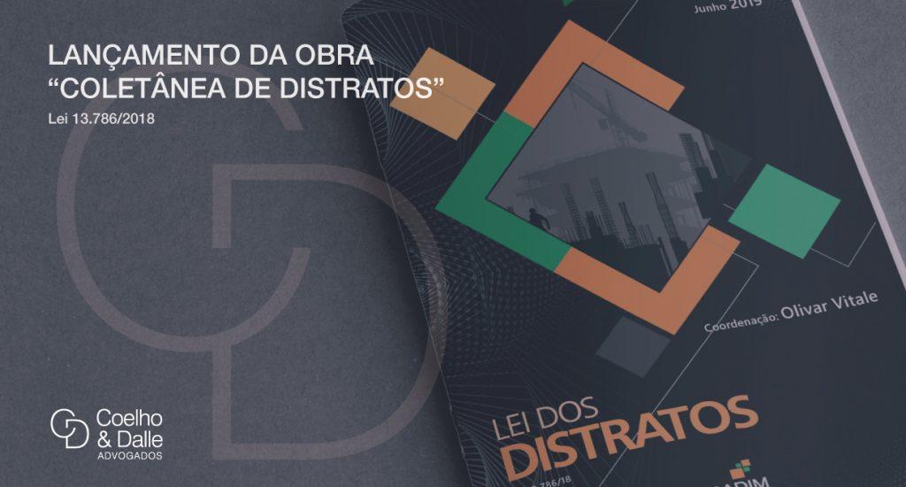 Lançamento da obra Coletânea de Distratos - Coelho & Dalle Advogados