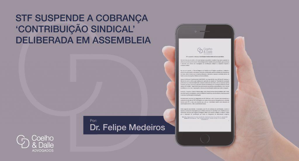 STF suspende a cobrança Contribuição Sindical deliberada em assembleia - Coelho & Dalle Advogados