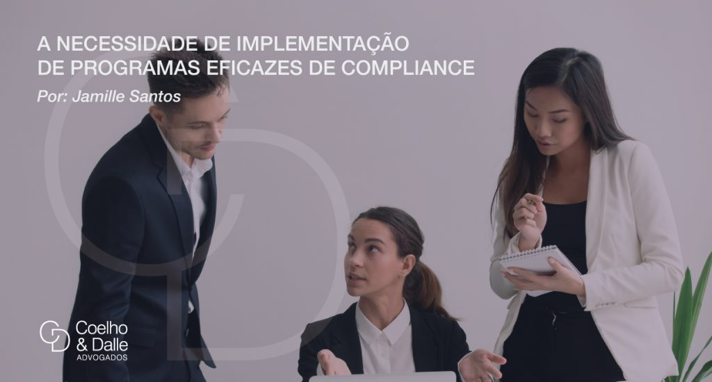 A necessidade de implementação de programas eficazes de Compliance - Coelho & Dalle