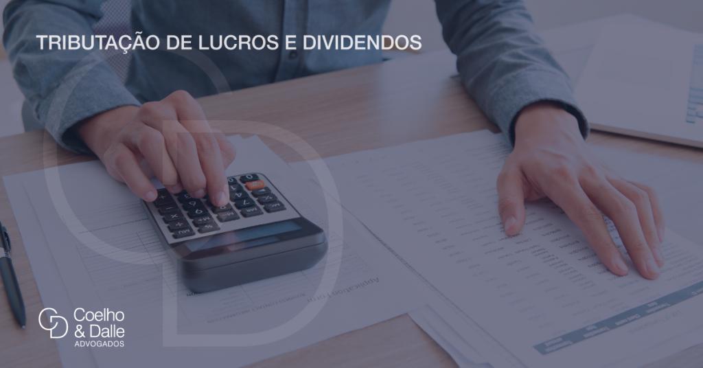 Tributação de lucros e dividendos - Coelho & Dalle