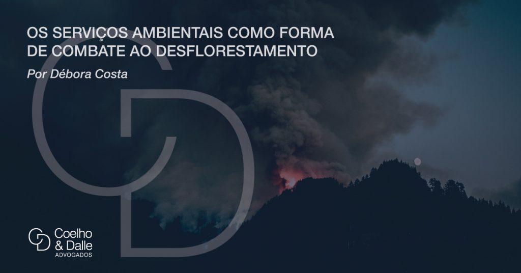 Os serviços ambientais como forma de combate ao desflorestamento - Coelho & Dalle