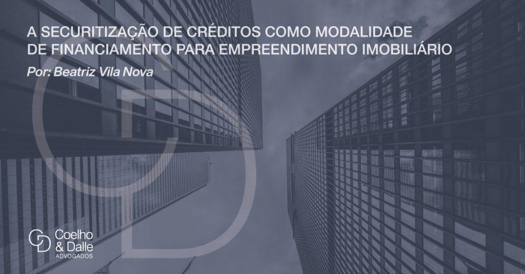 A securitização de créditos como modalidade de financiamento para empreendimento imobiliário - Coelho & Dalle