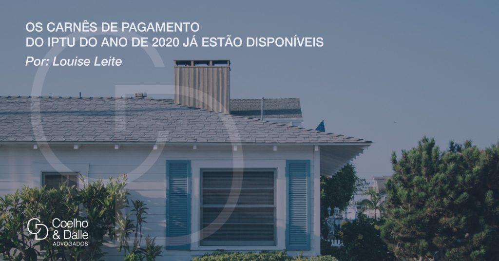 Os carnês de pagamento do IPTU do ano de 2020 já estão disponíveis - Coelho & Dalle
