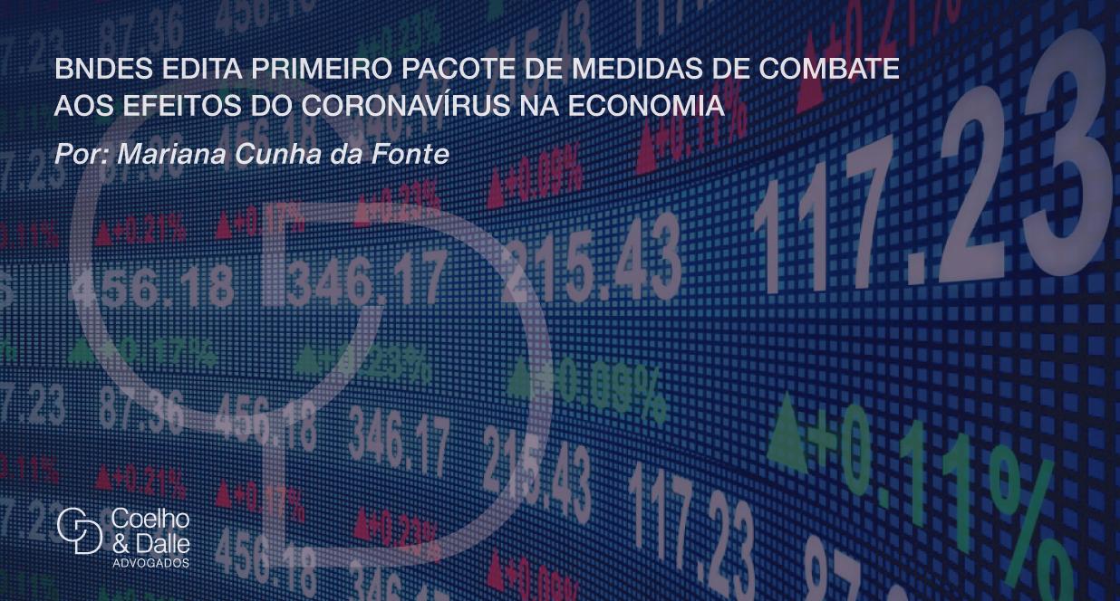 BNDES edita primeiro pacote de medidas de combate aos efeitos do coronavírus na economia - Coelho & Dalle Advogados
