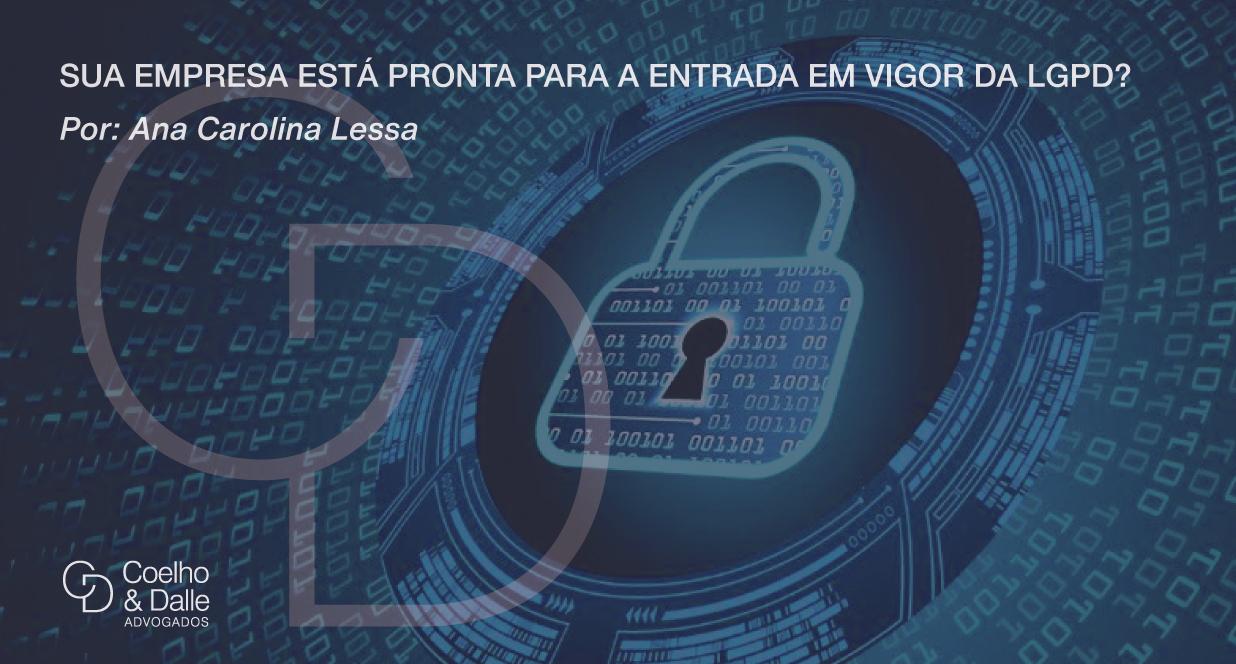 Sua empresa está pronta para a entrada em vigor da LGPD? - Coelho & Dalle Advogados