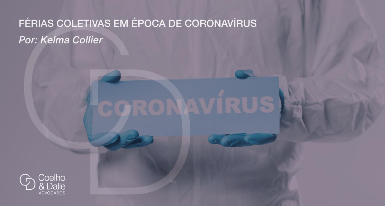 Férias Coletivas Em Época De Coronavírus, É Possível? - Coelho & Dalle Advogados