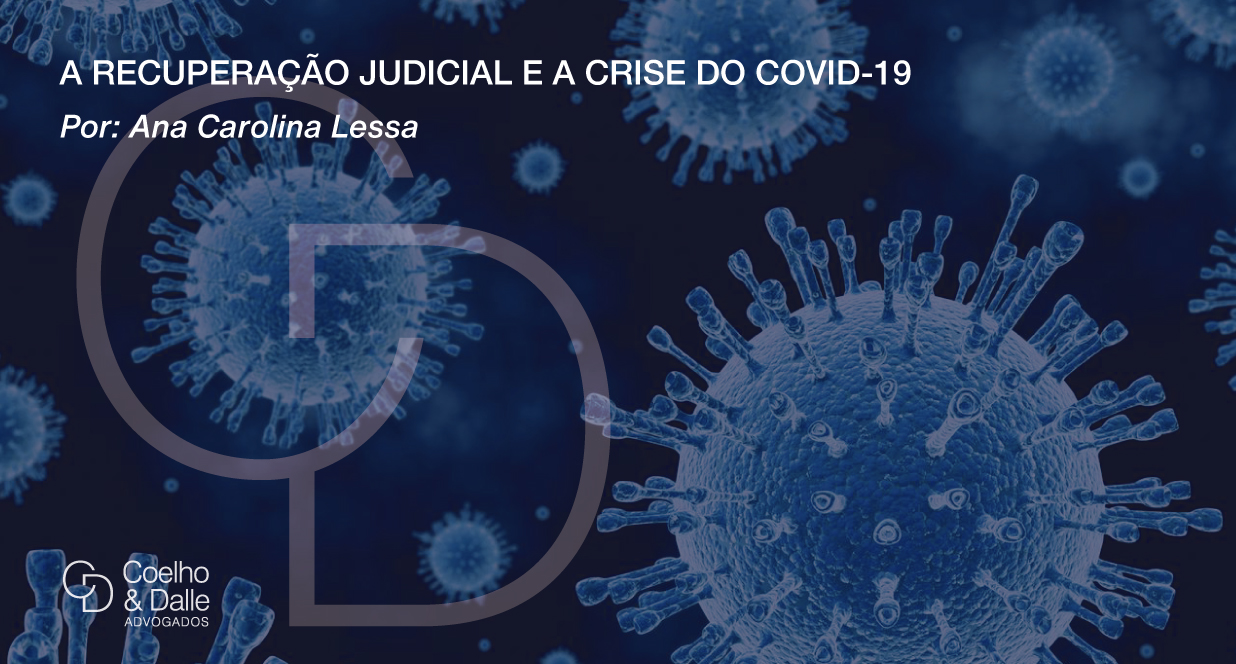 A Recuperação Judicial e a crise do Covid-19 - Coelho e Dalle Advogados