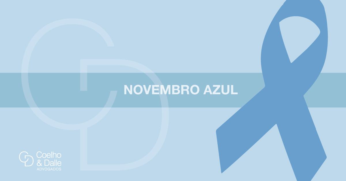 Novembro Azul - Dia Mundial do Combate ao Câncer de Próstata - Coelho & Dalle